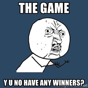 Y U No - the game y u no have any winners?