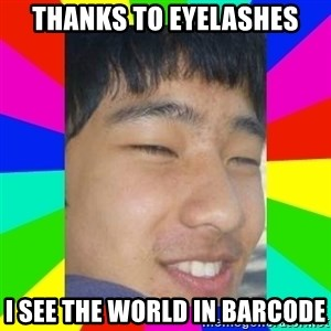 Tony Liu - thanks to eyelashes I see the world in barcode