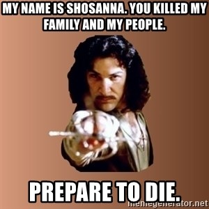 Prepare To Die - My name is Shosanna. You killed my family and my people. prepare to die.