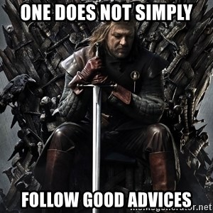 Eddard Stark - one does not simply follow good advices