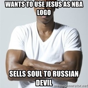 Scumbag Dwight - wANTS TO USE JESUS AS NBA LOGO SELLS SOUL TO RUSSIAN DEVIL