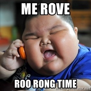 Fat Asian Kid - Me rove Roo roNg time