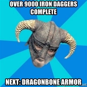 skyrim stan - over 9000 iron daggers complete next: Dragonbone armor
