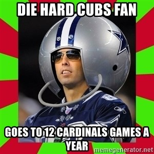 Annoying Sports Fan - die hard cubs fan goes to 12 cardinals games a year