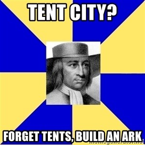 George Fox - Tent City? Forget tents, build an ark