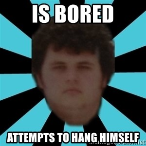 dudemac - Is bored attempts to hang himself