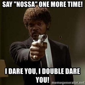 """Jules Pulp Fiction - Say """"nossa"""" one more Time! i dare you, i double dare you!"""