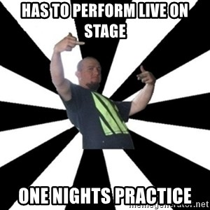 New Zealand's Boss - has to perform live on stage one nights practice