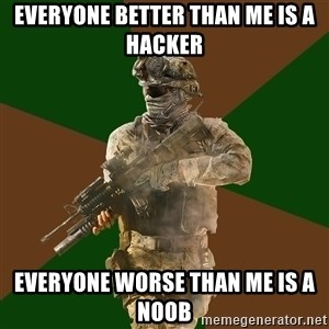 Call Of Duty Addict - everyone better than me is a hacker everyone worse than me is a noob