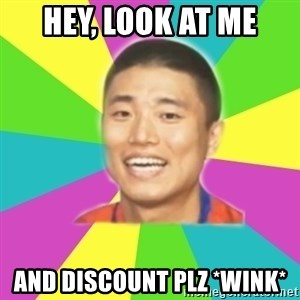 Typical Gary - hey, look at me and discount plz *wink*