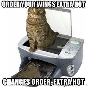 COPYCAT - order your wings extra hot changes order, extra hot
