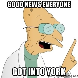 Good News Everyone - good news everyone got into york