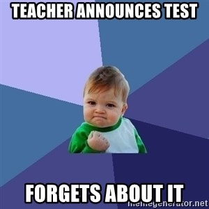 Success Kid - teacher announces test forgets about it