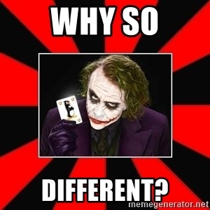 Typical Joker - Why So Different?