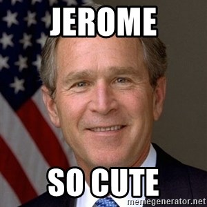 George Bush - jerome so cute
