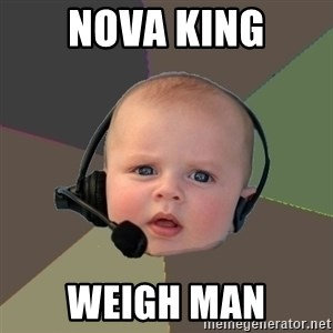 FPS N00b - nova king weigh man