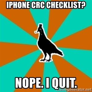 QA Pigeon - iphone crc checklist? nope. I quit.