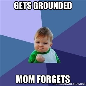 Success Kid - GETS GROUNDED MOM FORGETS
