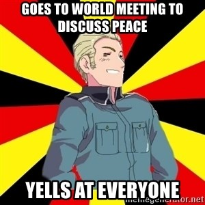 Success Germany - goes to world meeting to discuss peace yells at everyone
