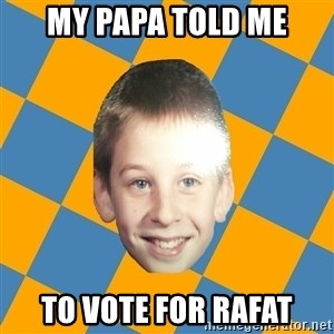 annoying elementary school kid - my papa told me to vote for rafat