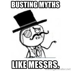 Feel Like A Sir - busting myths like Messrs.