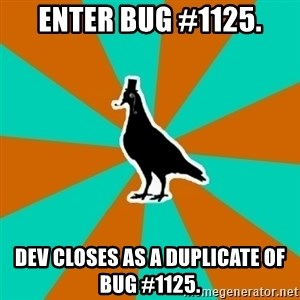 QA Pigeon - Enter bug #1125. dev closes as a duplicate of bug #1125.