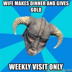 skyrim stan - wife makes dinner and gives gold weekly visit only