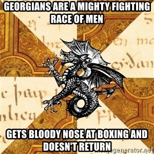 History Major Heraldic Beast - georgians are a mighty fighting race of men gets bloody nose at boxing and doesn't return