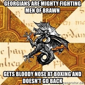 History Major Heraldic Beast - Georgians are mighty fighting men of brawn gets bloody nose at boxing and doesn't go back