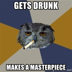 Art Student Owl - Gets Drunk MAKES A MASTERPIECE