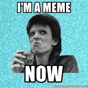 Disturbed Bowie - I'm A MEME NOW