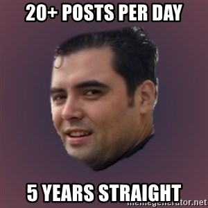 Suprefan - 20+ posts per day 5 years straight