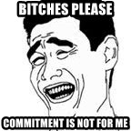 Yao Ming Meme - bitches please commitment is not for me