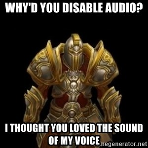 Kormac plain background - why'd you disable audio? I thought you loved the sound of my voice