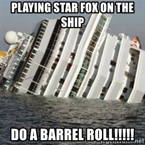 Sunk Cruise Ship - playing star fox on the ship do a barrel roll!!!!!