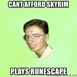 Internet Zadrot - cant afford skyrim plays runescape
