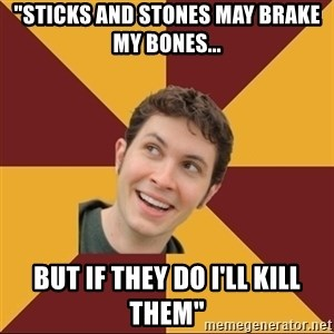 "Tobuscus - ""Sticks and stones may brake my bones... But if they do I'll kill them"""