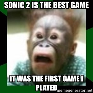 FattDaddyInc - SONIC 2 IS THE BEST GAME IT WAS THE FIRST GAME I PLAYED