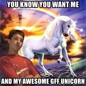 Chris' Unicorn - You know you want me and my awesome GFF unicorn