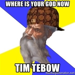 Scumbag God - where is your god now tim tebow