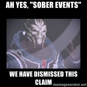 "Turian Councillor. - Ah yes, ""Sober events"" We have dismissed this claim"