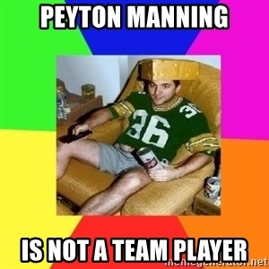 Casual Sports Fan - Peyton Manning Is not a team player
