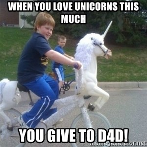 unicorn - When you love unicorns this much you give to D4d!