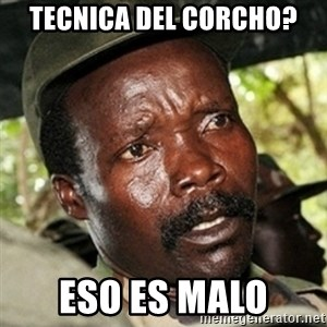 Good Guy Joe Kony - TECNICA DEL CORCHO? ESO ES MALO