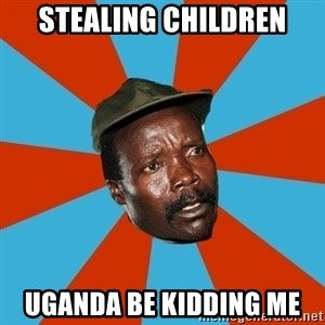 Kony 2012 DD - Stealing children uganda be kidding me