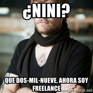 hipster Barista - ¿nini? que dos-mil-nueve, ahora soy freelance