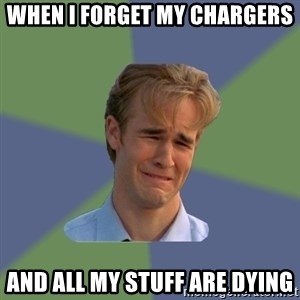 Sad Face Guy - WHEN I FORGET MY CHARGERS AND ALL MY STUFF ARE DYING