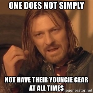 Aragorn - One does not simply not have their youngie gear at all times