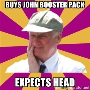 Mr.Lloyd - buys john booster pack expects head