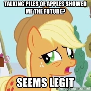 My Little Pony - TALKING PILES OF APPLES SHOWED ME THE FUTURE? SEEMS LEGIT